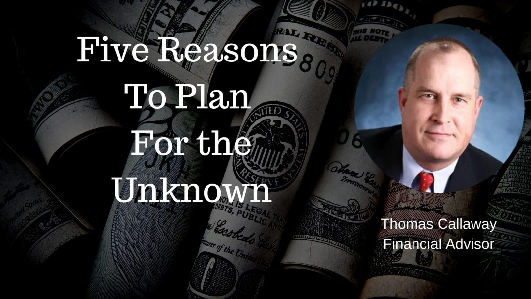Five reasons to plan for the unknown