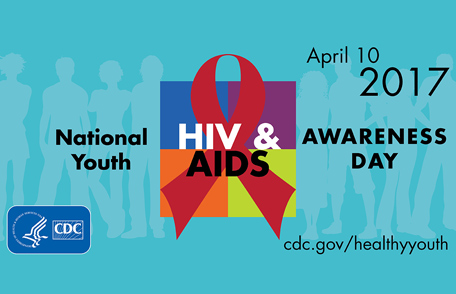 April 10th – National Youth HIV & AIDS Awareness Day