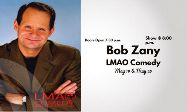 LMAO Comedy Presents Bob Zany This Weekend