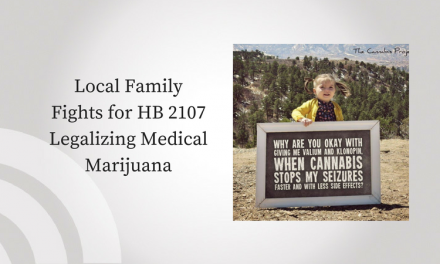 Local Family Fights for HB 2107 – Legalizing Medical Marijuana