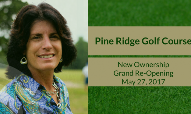 New Ownership & Grand Reopening at Pine Ridge Golf Course