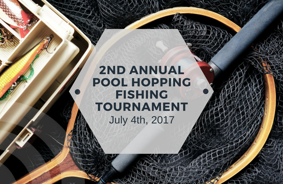 2nd Annual Pool Hopping Fish Tournament on July 4th