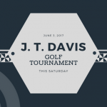 J. T. Davis Golf Tournament this Saturday