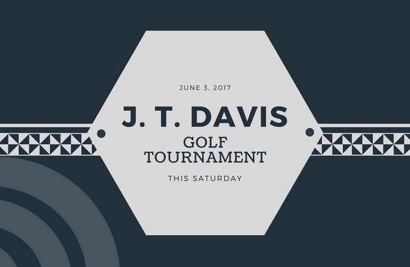 J. T. Davis Golf Tournament this Saturday