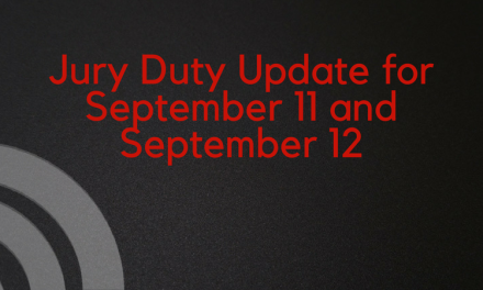 Status Update: Jury Duty for September 11th and 12th