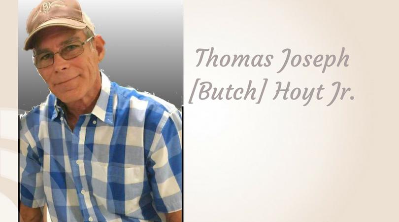 Thomas Joseph [Butch] Hoyt, Jr of Detroit