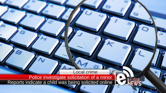 Police investigate after receiving reports of a minor being solicited online
