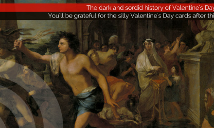 The origin of Valentine's Day is actually a bit dark and sordid