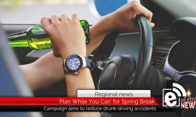 'Plan While You Can' campaign aims to reduce drunk driving accidents during Spring Break
