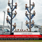 National Lineman Appreciation Day is today – Take time to thank the power behind your power