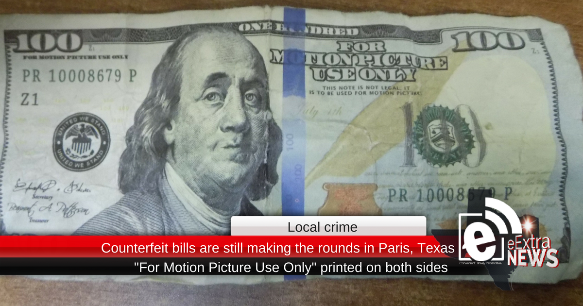 Counterfeit bills are still making the rounds in Paris, Texas