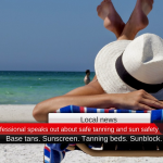 Local medical professional speaks out about safe tanning and sun safety