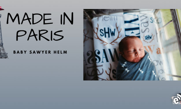 Made in Paris – Sawyer Helm || Baby Announcement