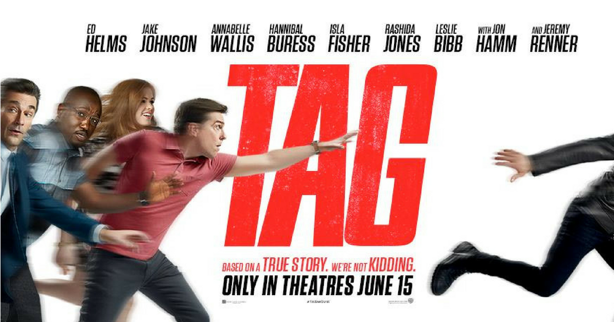 TAG     Movie review by Nick Murillo