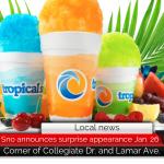 Tropical Sno announces surprise appearance Jan. 26