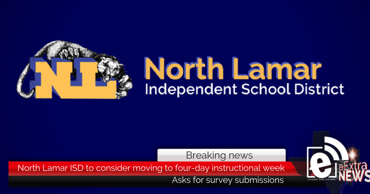 North Lamar ISD to consider moving to four-day instructional week || Asks for survey submissions
