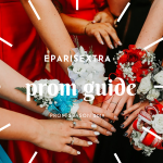 Parisian prom guide    eParisExtra has you covered for this year's prom
