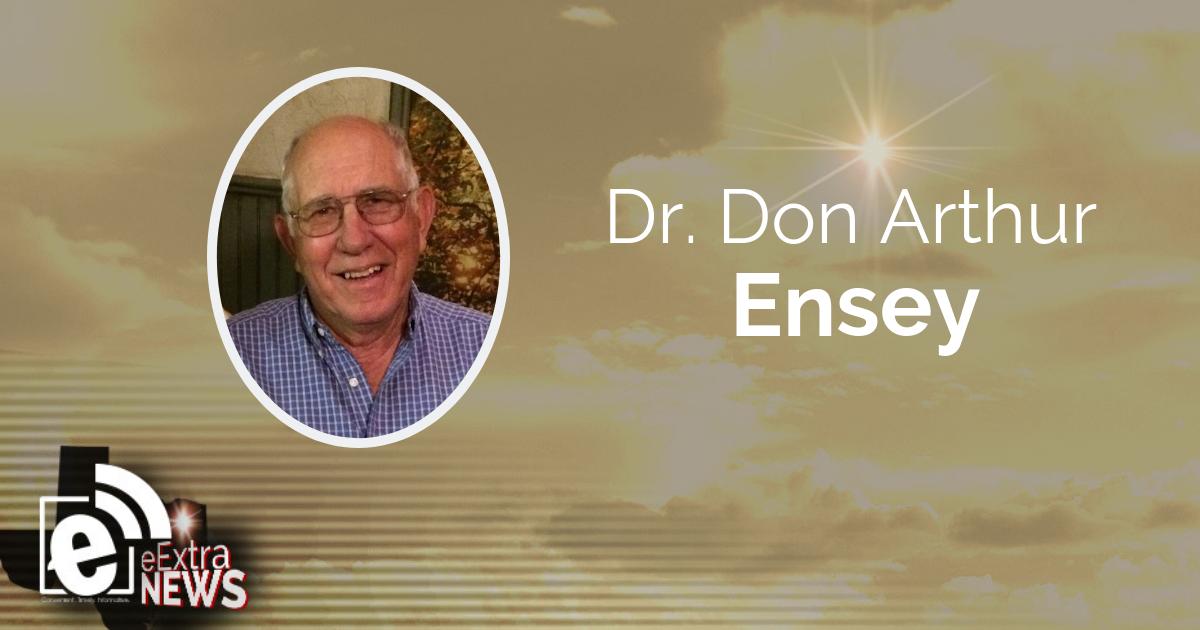 Dr. Don Arthur Ensey of Paris, Texas    Obituary