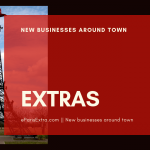 Extras || New businesses around town