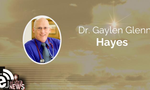 Dr. Gaylen Glenn Hayes || Obituary